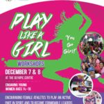 Play Like A Girl Workshops – December 7 & 8 2019