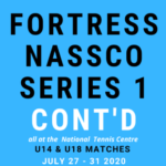 Fortress/Nassco Junior Tennis Tournament 2020 – Series 1 RESUMED: July 24 2020